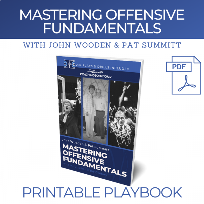MASTERING OFFENSIVE FUNDAMENTALS with John Wooden and Pat Summitt | Printable Playbook
